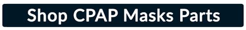 Shop CPAP Mask Parts