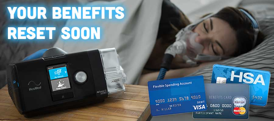 Your Benefits Reset Soon | Buy CPAP Supplies Before You ...