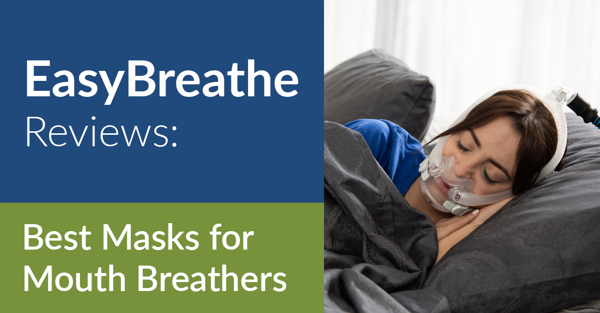 Easy Breathe Reviews the Best Masks for Mouth Breathers