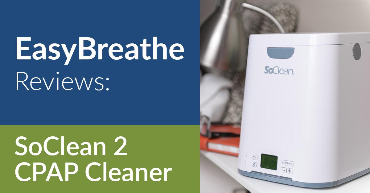 Easy Breathe Reviews SoClean CPAP Cleaner