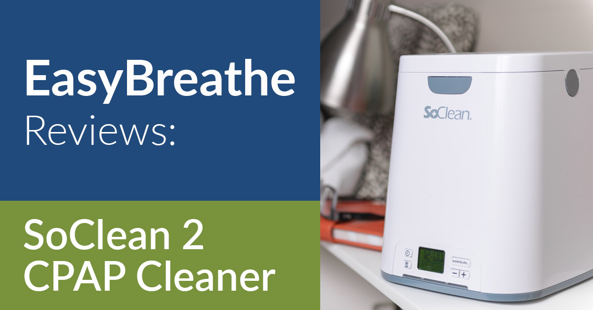 Easy Breathe Reviews: SoClean 2 CPAP Cleaner