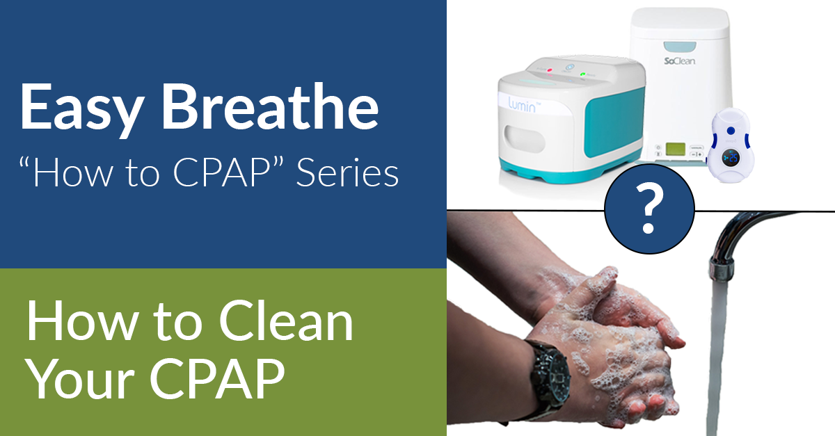 "Easy Breathe ""How to CPAP"" series: How to Clean Your CPAP"
