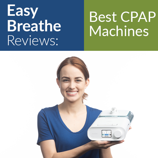 Best CPAP Machine, Easy Breathe Reviews
