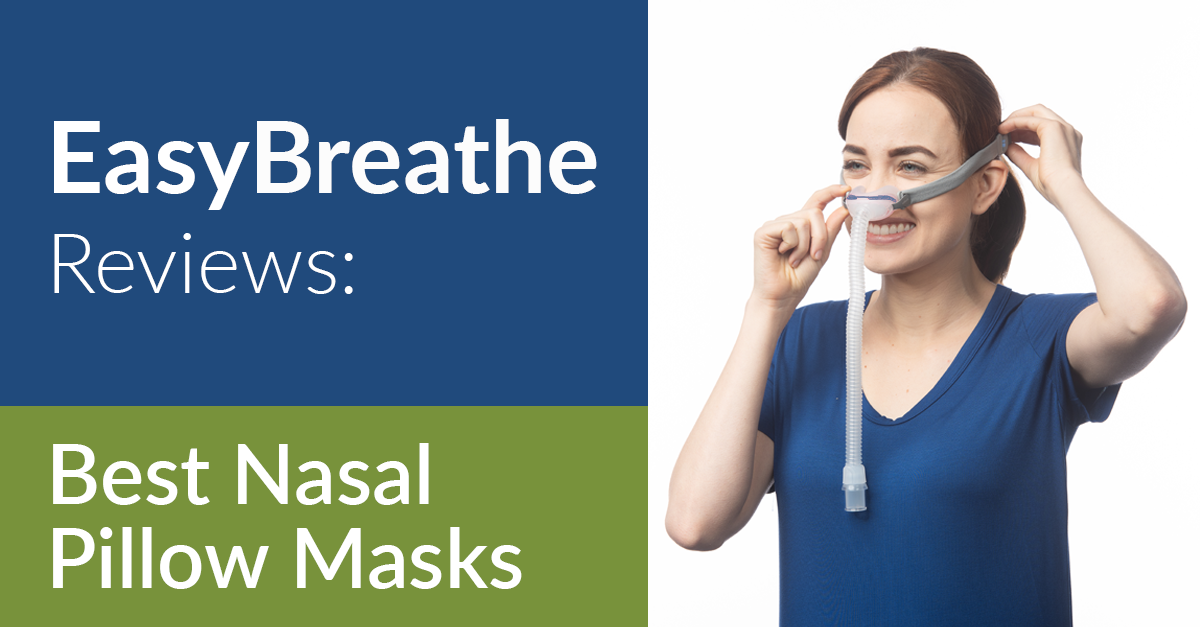 Best CPAP Nasal Pillow Mask, Easy Breathe Reviews