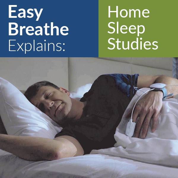 Easy Breathe Explains: Home Sleep Studies