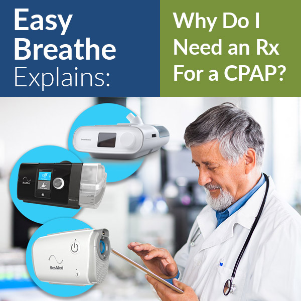 Why Do I Need an RX for a CPAP? Easy Breathe Explains