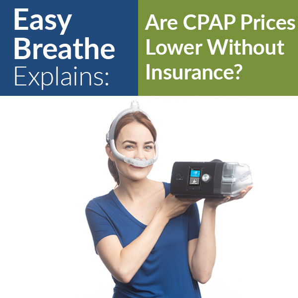 CPAP Machine Cost: Are CPAP Prices Lower Without Insurance